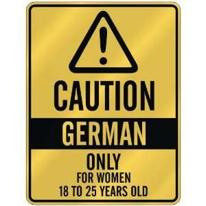 CAUTION  GERMAN ONLY FOR WOMEN 18 TO 25 YEARS OLD  PARKING SIGN