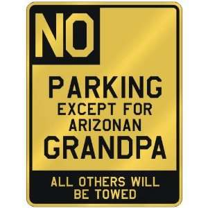 NO  PARKING EXCEPT FOR ARIZONAN GRANDPA  PARKING SIGN