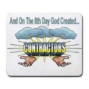 And On The 8th Day God Created CONTRACTORS Mousepad