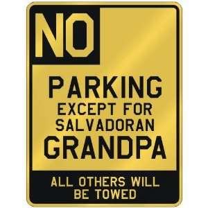 NO  PARKING EXCEPT FOR SALVADORAN GRANDPA  PARKING SIGN